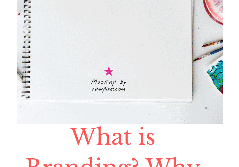 What is Branding and WHy it is so important