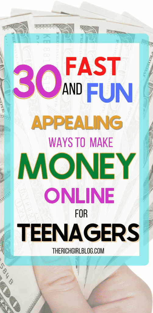 30 Fast and fun Appealing Ways to Make Money Online for Teenagers