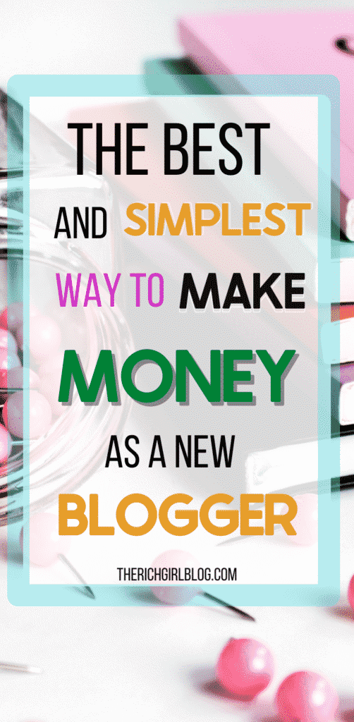 The Best and Simplest way to make money as a new blogger